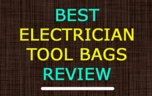 Best electrician tool bags review