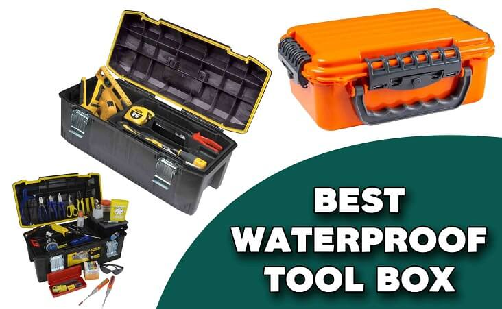 best waterproof tool box